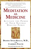 img - for Meditation As Medicine: Activate the Power of Your Natural Healing Force book / textbook / text book
