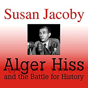 Alger Hiss and the Battle for History Audiobook