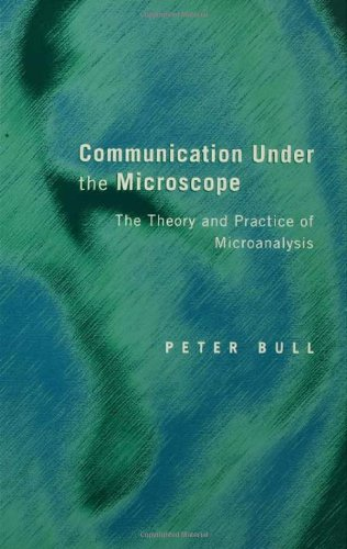 Communication Under The Microscope: The Theory And Practice Of Microanalysis