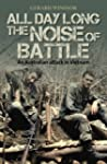 All Day Long the Noise of Battle: An...