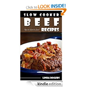 Kindle Book Bargains: Slow Cooker Beef Recipes You're Sure To Love! (*Special Edition*), by Linda Rogers. Publication Date: October 1, 2012