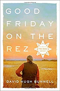 Book Cover: Good Friday on the Rez: A Pine Ridge Odyssey