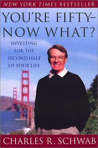 youre-fifty-now-what-investing-for-the-second-half-of-your-life-by-charles-schwab-2002-01-02