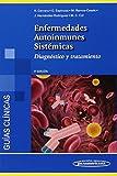 Enfermedades Autoinmunes Sistémicas. Diagnóstico y tratamiento