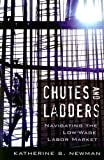 Chutes and Ladders: Navigating the Low-Wage Labor Market (0674027531) by Newman, Katherine S.