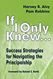 img - for If I Only Knew...: Success Strategies for Navigating the Principalship by Harvey B. Alvy (1998-07-23) book / textbook / text book