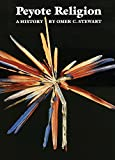 Peyote Religion: A History (The Civilization of the American Indian Series)