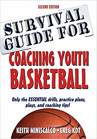 Survival Guide for Coaching Youth Basketball, 2E