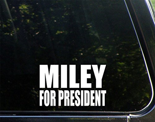 "Miley For President (6"" x 3-3/4"") Die Cut Decal Bumper Sticker For WIndows, Cars, Trucks, Etc."