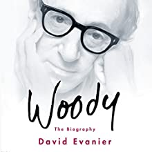 Woody: The Biography (       UNABRIDGED) by David Evanier Narrated by Aaron Abano