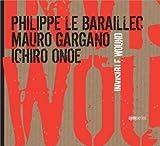 echange, troc Philippe Le Baraillec & Mauro Gargano & Ichiro Onoe - Invisible Wound
