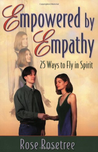 Empowered by Empathy : 25 Ways to Fly in Spirit