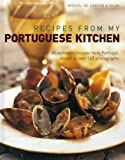 img - for Recipes from my Portuguese Kitchen: 65 authentic recipes from Portugal, shown in over 260 photographs book / textbook / text book