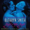 Night After Night: Brotherhood of the Blood, Book 5 Audiobook by Kathryn Smith Narrated by Arika Escalona
