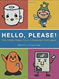 img - for Hello, Please! Very Helpful Super Kawaii Characters from Japan by Matt Alt, Hiroko Yoda (2007) Paperback book / textbook / text book