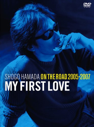 "ON THE ROAD 2005-2007 ""My First Love"""
