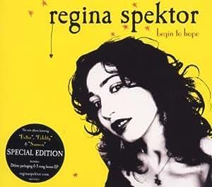 - Begin to Hope by Spektor, Regina (2006) Audio CD