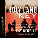The Holy Land Key: Unlocking End-Times Prophecy Through the Lives of God's People in Israel Audiobook by Ray Bentley, Genevieve Gillespie Narrated by Ray Bently