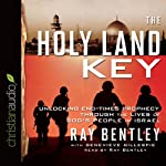 The Holy Land Key: Unlocking End-Times Prophecy Through the Lives of God's People in Israel | Ray Bentley,Genevieve Gillespie