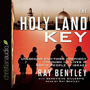 The Holy Land Key: Unlocking End-Times Prophecy Through the Lives of God's People in Israel | [Ray Bentley, Genevieve Gillespie]