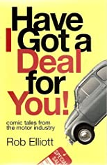 Have I Got a Deal For You! Comic Tales from the Motor Industry