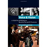 Voice and Vision:  A Creative Approach to Narrative Film and DV Productionby Mick Hurbis-Cherrier