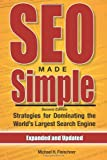 SEO Made Simple (Second Edition): Strategies For Dominating The World's Largest Search Engine