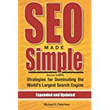 SEO Made Simple (Second Edition): Strategies For Dominating The World's Largest Search Engine ~ Mr. Michael H. Fleischner