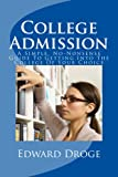 img - for College Admission: A Simple, No-Nonsense Guide To Getting Into The College Of Your Choice (Dr. Droge's Series in Education and Intelligence) book / textbook / text book