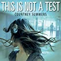 This Is Not a Test Audiobook by Courtney Summer Narrated by Stephanie Cannon