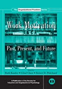 Work Motivation: Past, Present and Future (SIOP Organizational Frontiers Series)