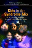Kids in the Syndrome Mix of ADHD, LD, Asperger