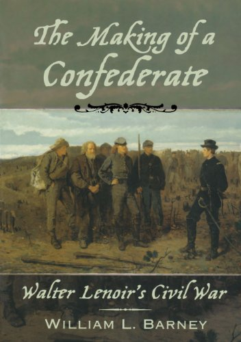 The Making of a Confederate: Walter Lenoir's Civil War...