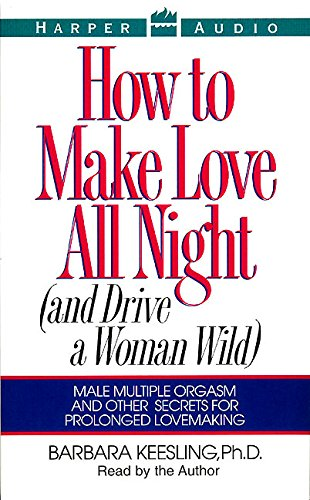 How to Make Love All Night (And Drive a Woman Wild/Cassette) (Audio Books How To Make Love compare prices)