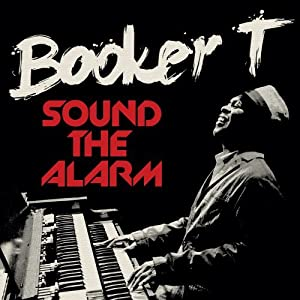 Booker T『Sound the Alarm』
