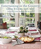 img - for Entertaining in the Country: Love Where You Eat: Inspiring Table Settings and Recipes book / textbook / text book