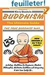 BUDDHISM: The Ultimate Guide: The Tru...