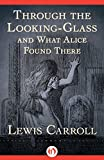 Image of Through the Looking-Glass: and What Alice Found There