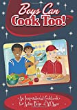 Boys Can Cook Too!: An Inspirational Cookbook for Active boys of all Ages