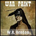 War Paint (       UNABRIDGED) by W. R. Benton Narrated by Alex Zonn