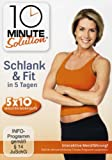 10 Minute Solution - Schlank & Fit in 5 Tagen