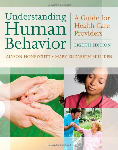 Understanding Human Behavior: A Guide for Health Care...
