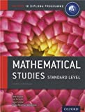 IB Mathematical Studies Standard Level: 2nd Edition: For the IB diploma (Oxford Ib Diploma Programme)