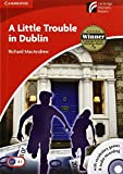 A Little Trouble in Dublin Level 1 Beginner/Elementary with CD-ROM/Audio CD (Cambridge Discovery Readers) UNKNOWN