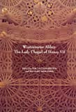 img - for Westminster Abbey: The Lady Chapel of Henry VII book / textbook / text book