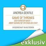 Game of Thrones: Der Winter naht - aber wann ist er endlich da? (Wissenschaft in Kultserien) | Andrea Gentile