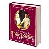 """Heston's Fantastical Feastsvon """"Heston Blumenthal"""""""