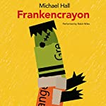Frankencrayon | Michael Hall