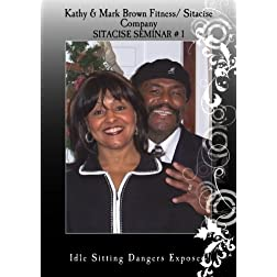 Kathy & Mark Brown Sitacise Seminar #1