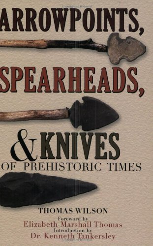 Arrowpoints, Spearheads, & Knives of Prehistoric Times